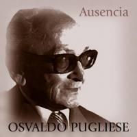 Ausencia Osvaldo Pugliese