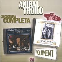 Aníbal Troilo: Discografía Completa Vol.1 Aníbal Troilo