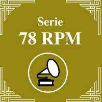 Serie 78 RPM : Ricardo Tanturi Vol.1 Ricardo Tanturi y su Orquesta Tipica