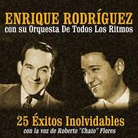 25 Éxitos Inolvidables Enrique Rodríguez con su Orquesta De Todos Los Ritmos