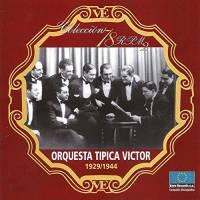1929-1944 Orquesta Típica Víctor