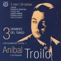 Grandes Del Tango 12 - Los Gloriosos '40 Vol. 3 Aníbal Troilo