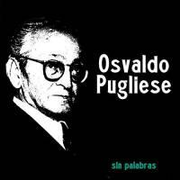 Sin Palabras Osvaldo Pugliese