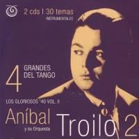 Grandes Del Tango 4 - Aníbal Troilo 2 Aníbal Troilo