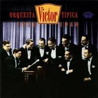 Orquesta Típica Victor 1926-1940 Orquesta Típica Victor