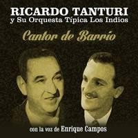 Cantor de Barrio Ricardo Tanturi y su Orquesta Típica Los Indios