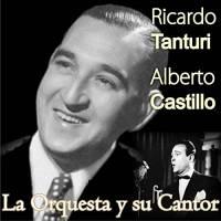 La Orquesta y Su Cantor Ricardo Tanturi, Alberto Castillo & Orquesta de Ricardo Tanturi