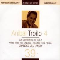 Grandes Del Tango 39 - Aníbal Troilo 4 Aníbal Troilo