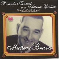 Muñeca Brava Ricardo Tanturi con Alberto Castillo
