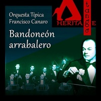 Bandoneón arrabalero Orquesta Típica Francisco Canaro with Alberto Arenas and Mario Alonso
