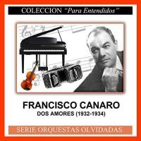 Dos Amores (1932-1934) Francisco Canaro