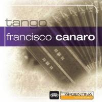 From Argentina To The World Francisco Canaro Y Su Orquesta Tipica
