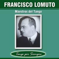 Maestros del Tango Francisco Lomuto