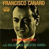 La Melodia De Nuestro Adios Francisco Canaro Y Su Orquesta Típica