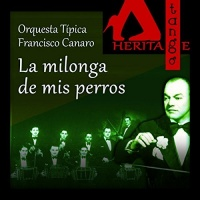 La milonga de mis perros Orquesta Típica Francisco Canaro with Carlos Roldán