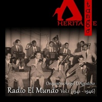Radio El Mundo, Vol. 1 (1941 - 1946) Orquestra Ángel D'Agostino with Ángel Vargas