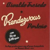 Rendezvous Porteno (1956) Osvaldo Fresedo
