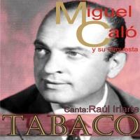 Tabaco Miguel Caló Y Su Orquesta