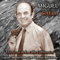 Tristezas de la Calle Corrientes Miguel Caló