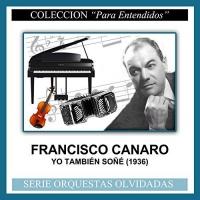Yo También Soñé (1936) Francisco Canaro